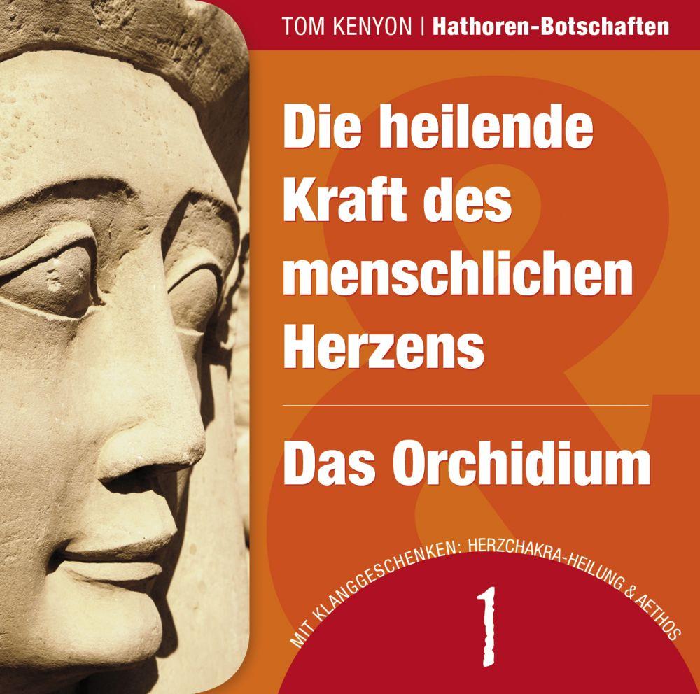 Die heilende Kraft des menschlichen Herzens & Das Orchidium - Zwei ...