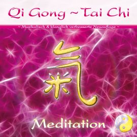 Qi Gong – Tai Chi – Meditation [wahlweise als Download]