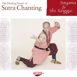 THE HEALING POWER OF SUTRA CHANTING [mit Shi Xinggui]